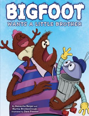 Book cover of BIGFOOT WANTS A LITTLE BROTHER
