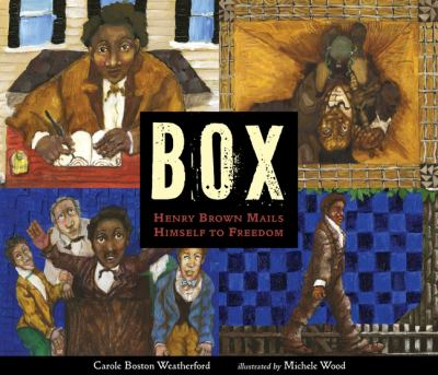 Book cover of BOX HENRY BROWN MAILS HIMSELF TO FREEDOM