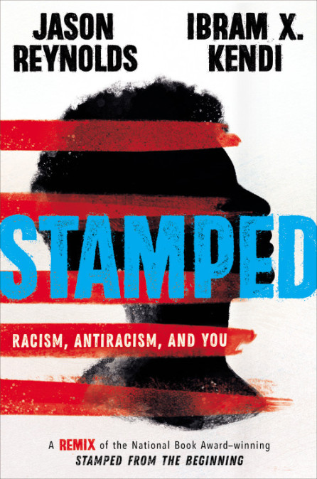 Book cover of STAMPED: RACISM, ANTIRACISM, AND YOU