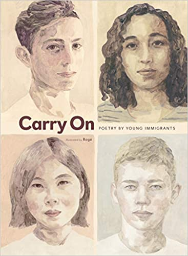 Book cover of CARRY ON - POETRY BY YOUNG IMMIGRANTS