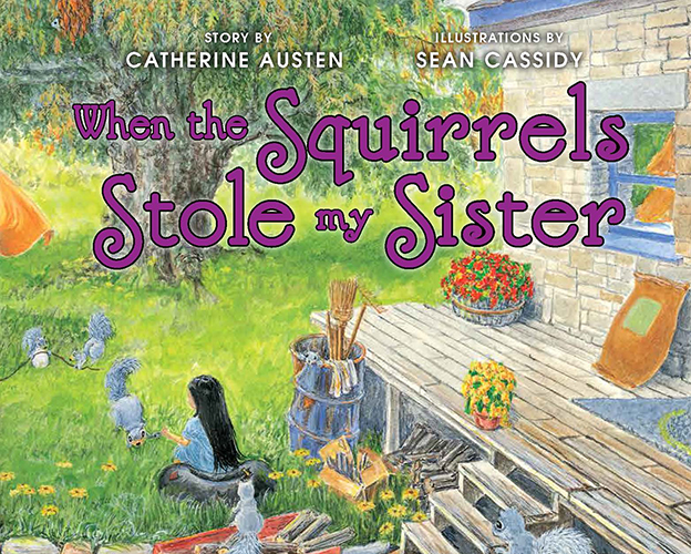 Book cover of WHEN THE SQUIRRELS STOLE MY SISTER